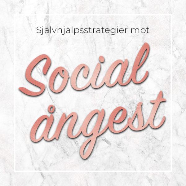Social fobi och ångest: De bästa självhjälpsstrategierna